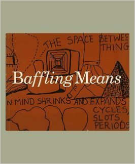 Baffling Means by Clark Coolidge and Philip Guston.jpg