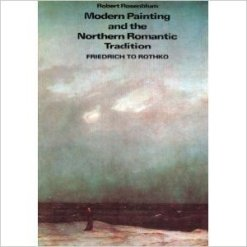 Modern Painting and the Northern Romantic Tradition Friedrich to Rothko.jpg